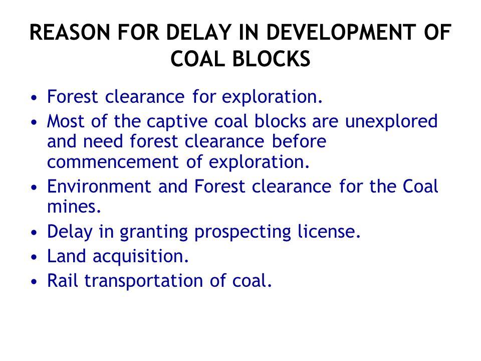 REASON FOR DELAY IN DEVELOPMENT OF COAL BLOCKS