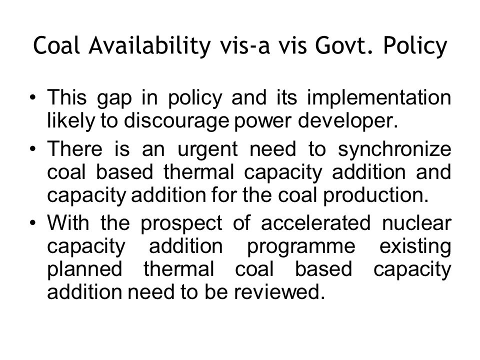 Coal Availability vis-a vis Govt. Policy
