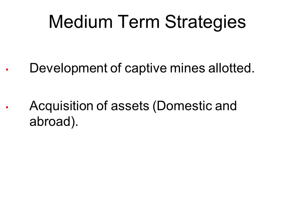 Medium Term Strategies