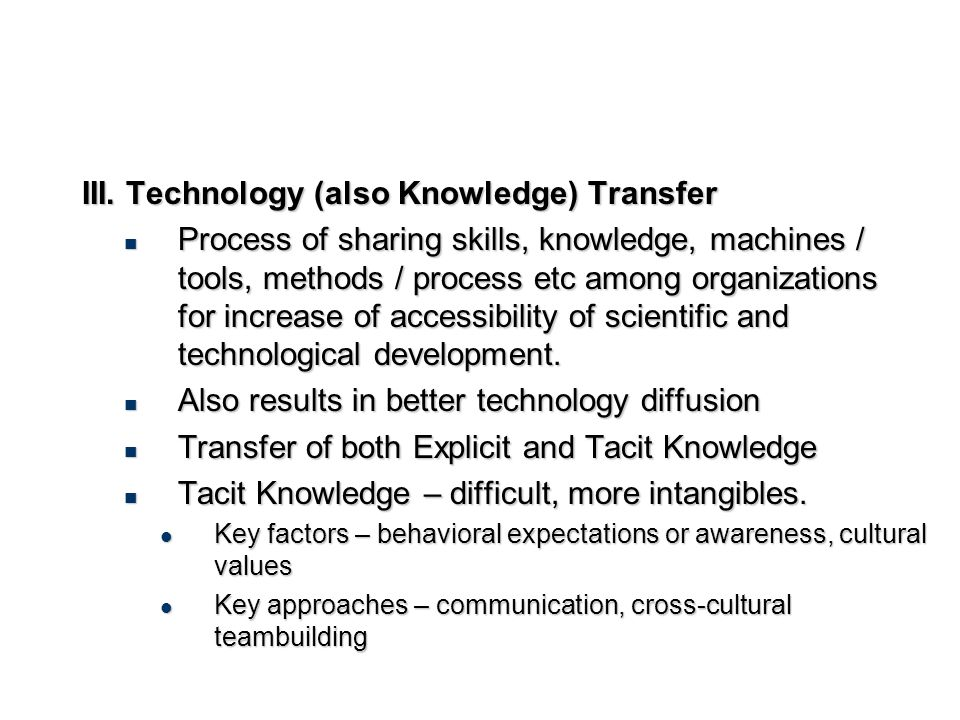 III. Technology (also Knowledge) Transfer