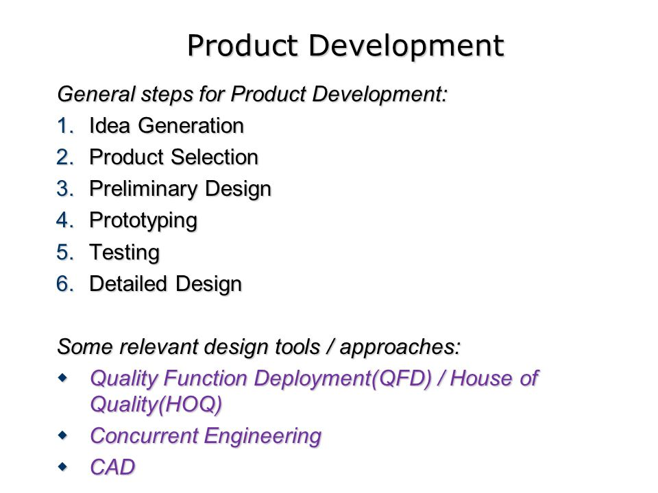 Product Development General steps for Product Development: