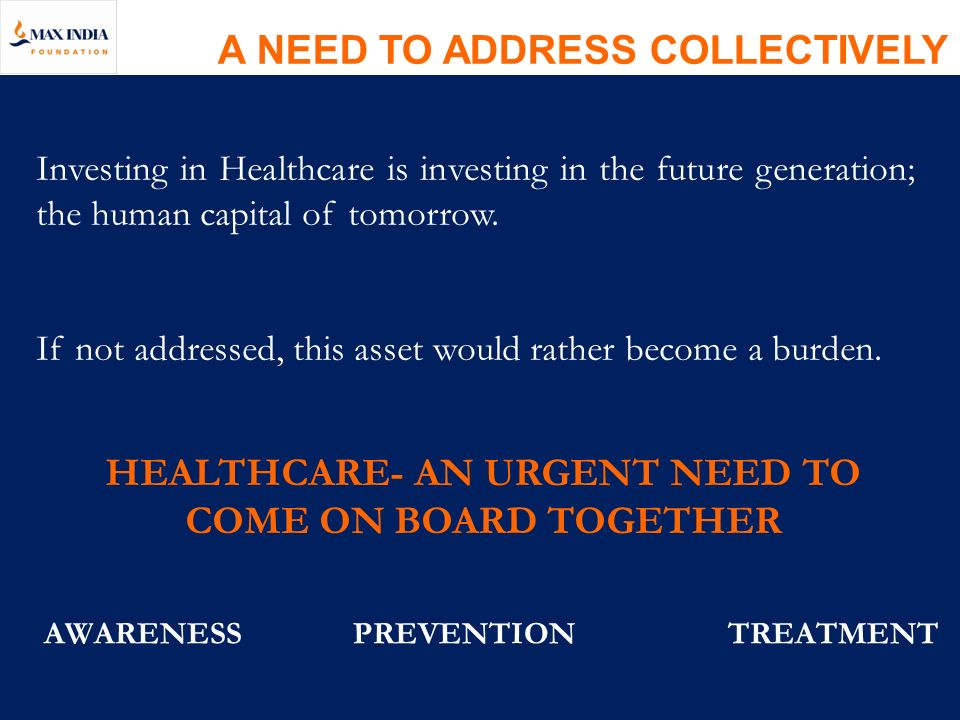HEALTHCARE- AN URGENT NEED TO COME ON BOARD TOGETHER
