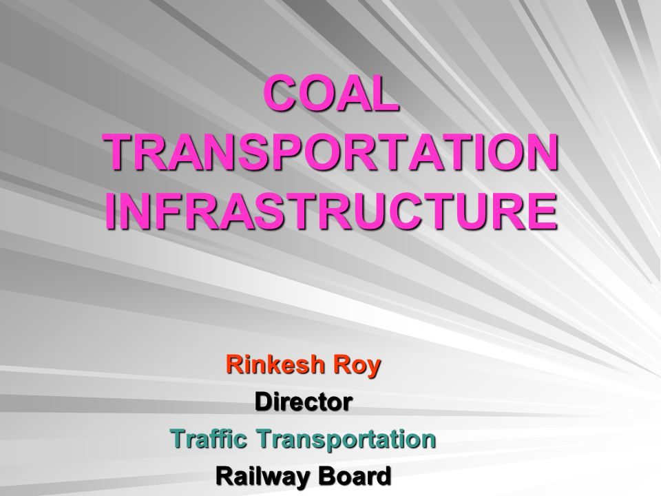 COAL TRANSPORTATION INFRASTRUCTURE