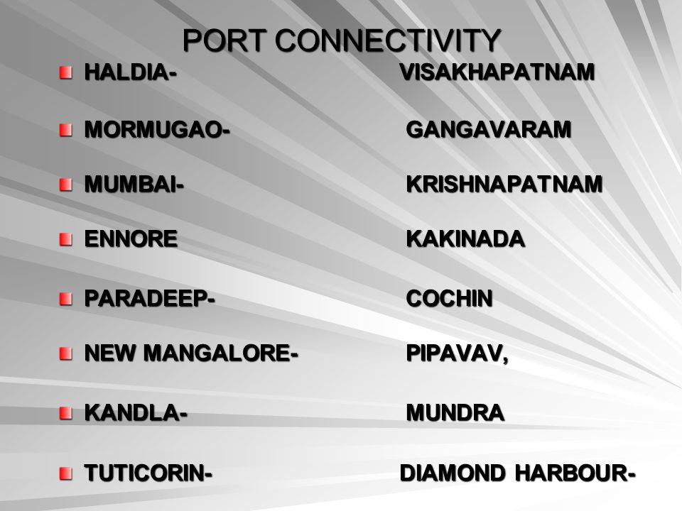PORT CONNECTIVITY HALDIA- Visakhapatnam MORMUGAO- Gangavaram