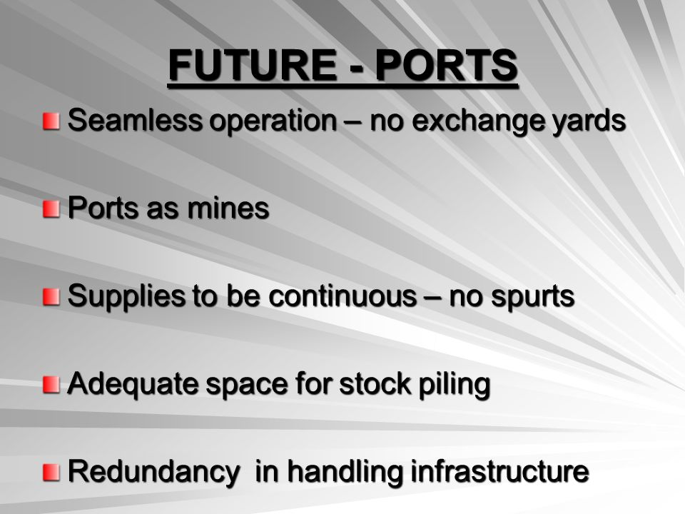 FUTURE - PORTS Seamless operation – no exchange yards Ports as mines