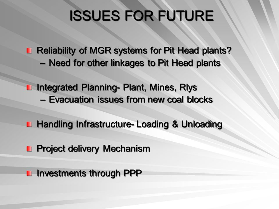 ISSUES FOR FUTURE Reliability of MGR systems for Pit Head plants