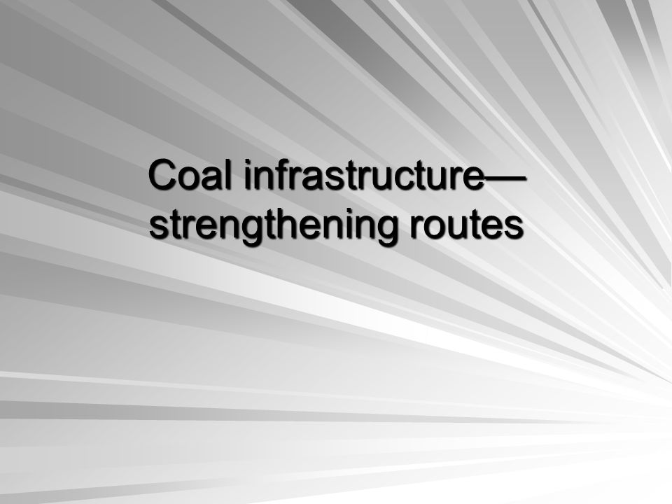 Coal infrastructure—strengthening routes