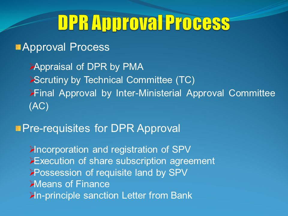 DPR Approval Process Approval Process Pre-requisites for DPR Approval