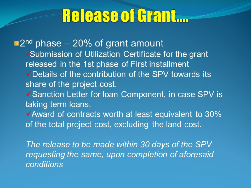 Release of Grant…. 2nd phase – 20% of grant amount