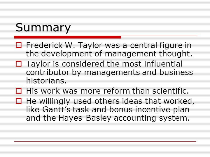 frederick taylors influence in contemporary management essay Scientific management theory and the ford motor company overview during the early 20th century, frederick winslow taylor developed a number of management and organizational theories that led to significant breakthroughs in business practices since that era, levels of industrial manufacturing have grown.