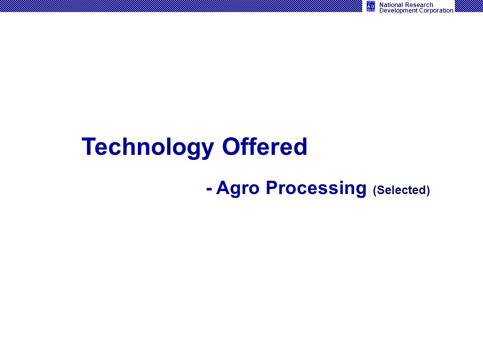 Technology Offered - Agro Processing (Selected)