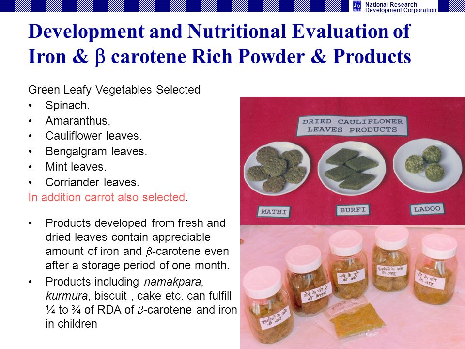 Development and Nutritional Evaluation of Iron &  carotene Rich Powder & Products
