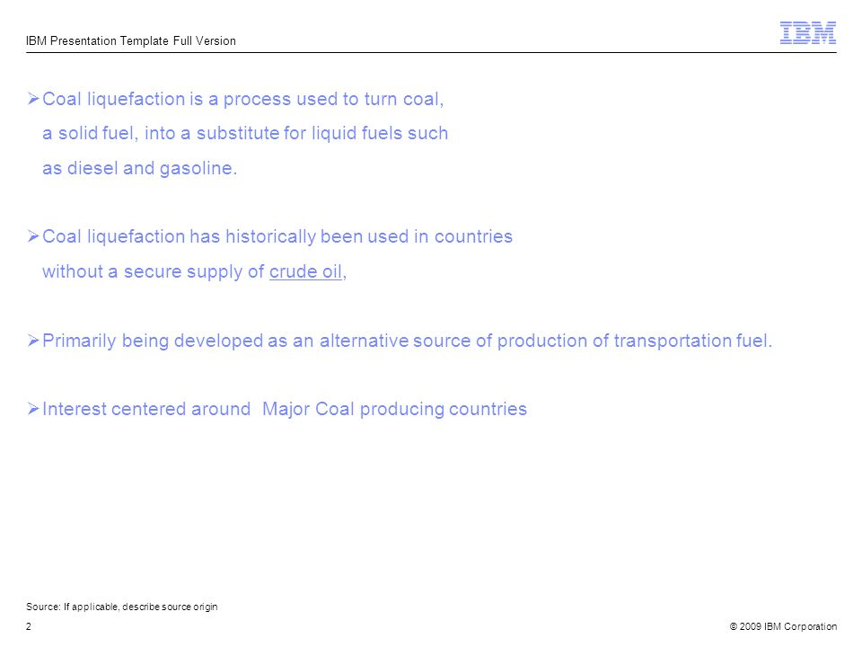 Coal liquefaction is a process used to turn coal,