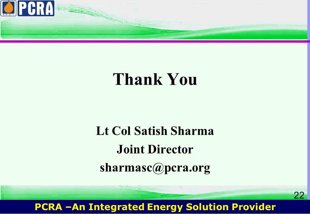 Lt Col Satish Sharma Joint Director sharmasc@pcra.org