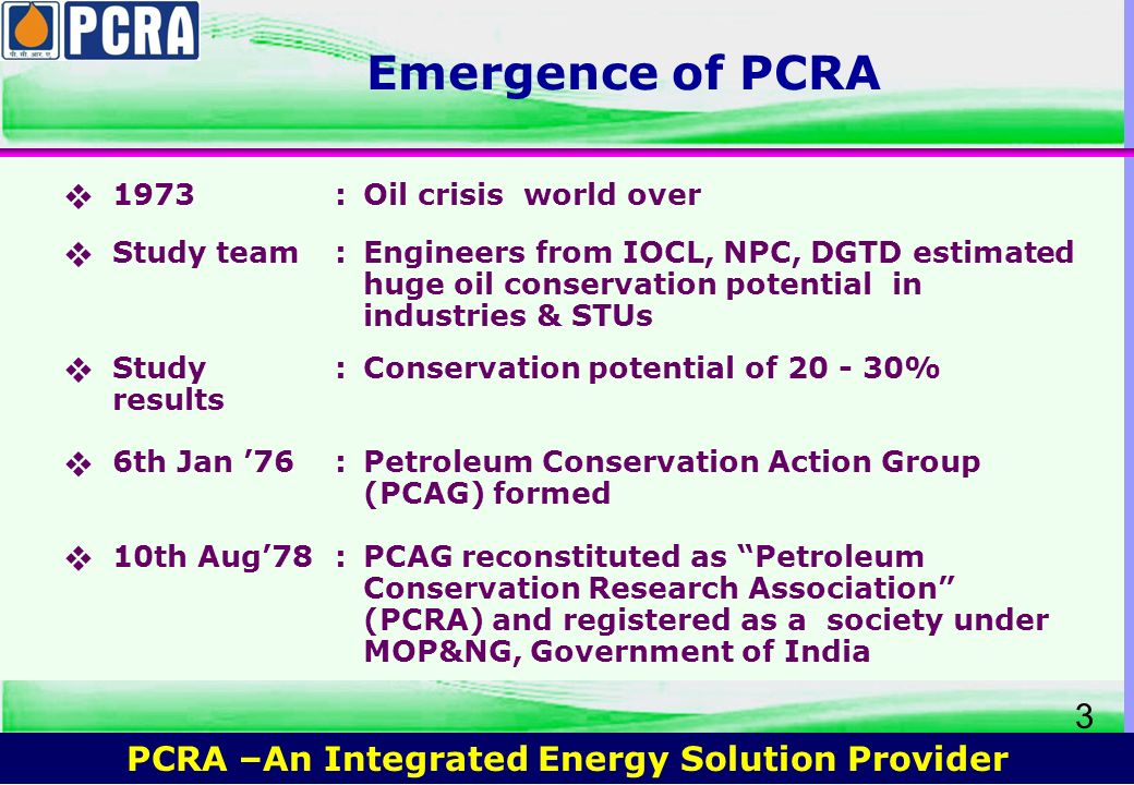 Emergence of PCRA  1973 : Oil crisis world over Study team