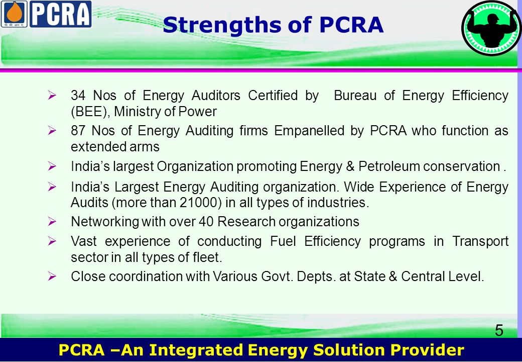 Strengths of PCRA 34 Nos of Energy Auditors Certified by Bureau of Energy Efficiency (BEE), Ministry of Power.
