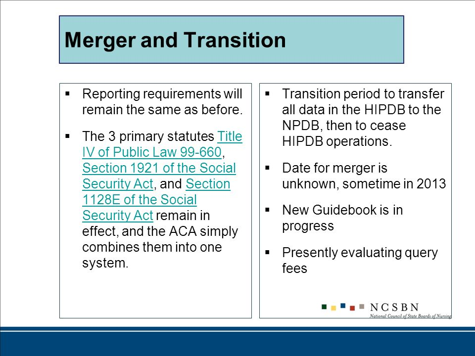 Merger and Transition Reporting requirements will remain the same as before.
