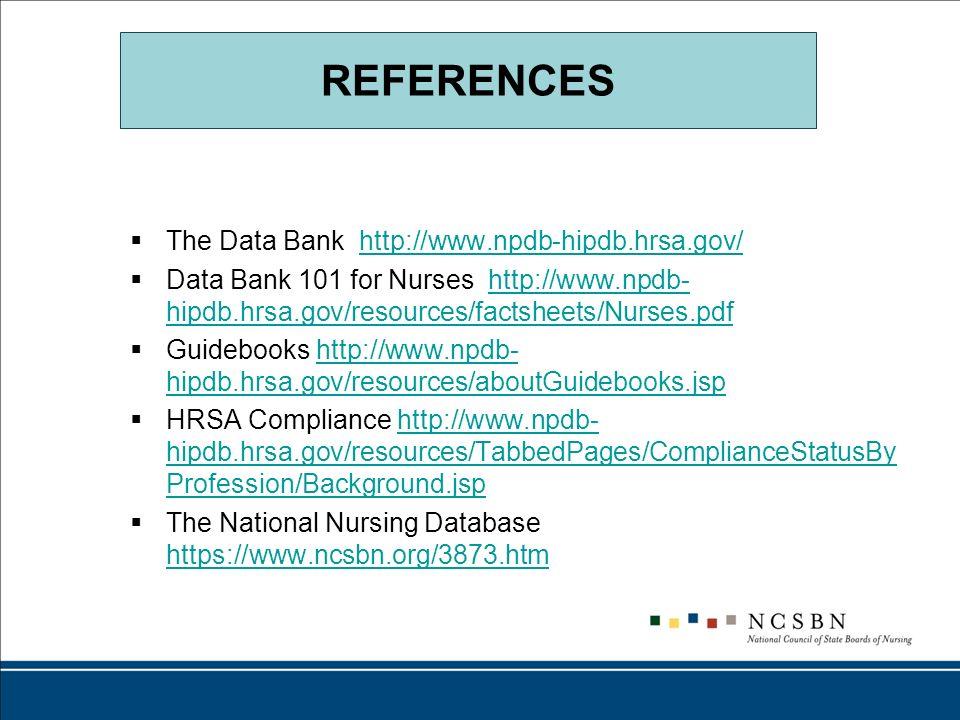 REFERENCES The Data Bank http://www.npdb-hipdb.hrsa.gov/