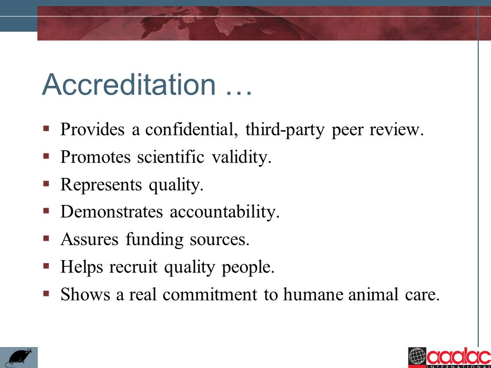 Accreditation … Provides a confidential, third-party peer review.