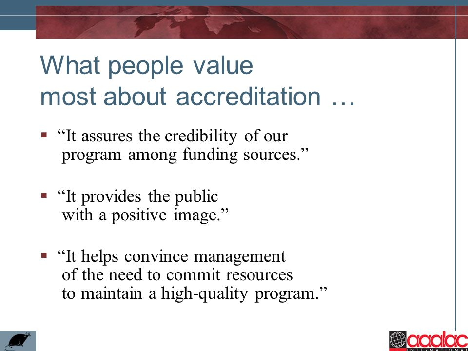 What people value most about accreditation …
