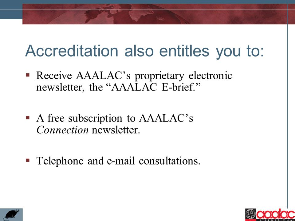 Accreditation also entitles you to: