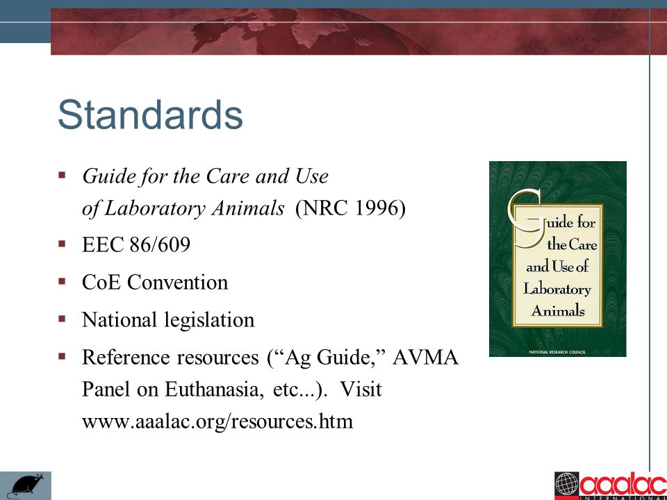 Standards Guide for the Care and Use of Laboratory Animals (NRC 1996)