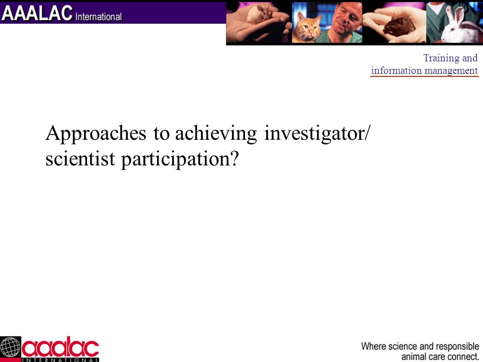 Approaches to achieving investigator/ scientist participation