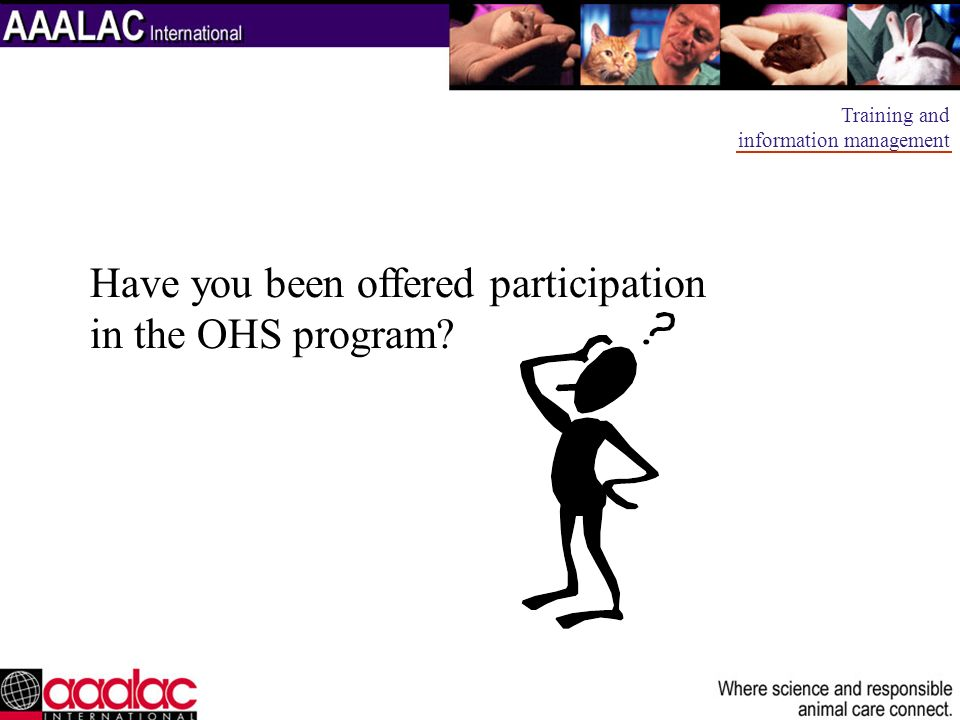 Have you been offered participation in the OHS program