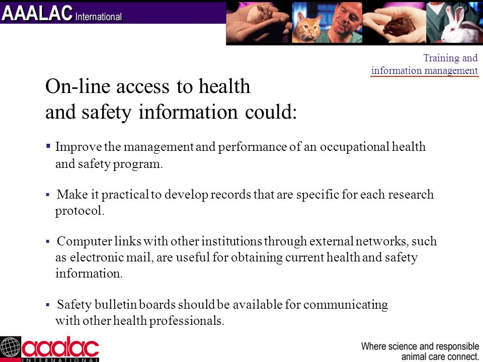 On-line access to health and safety information could: