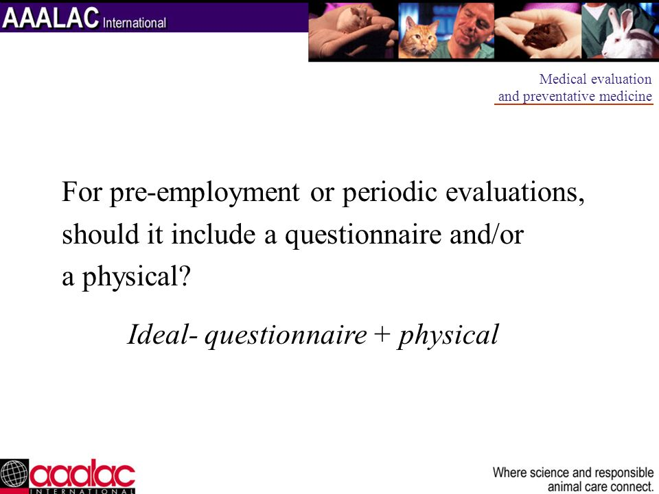 For pre-employment or periodic evaluations,