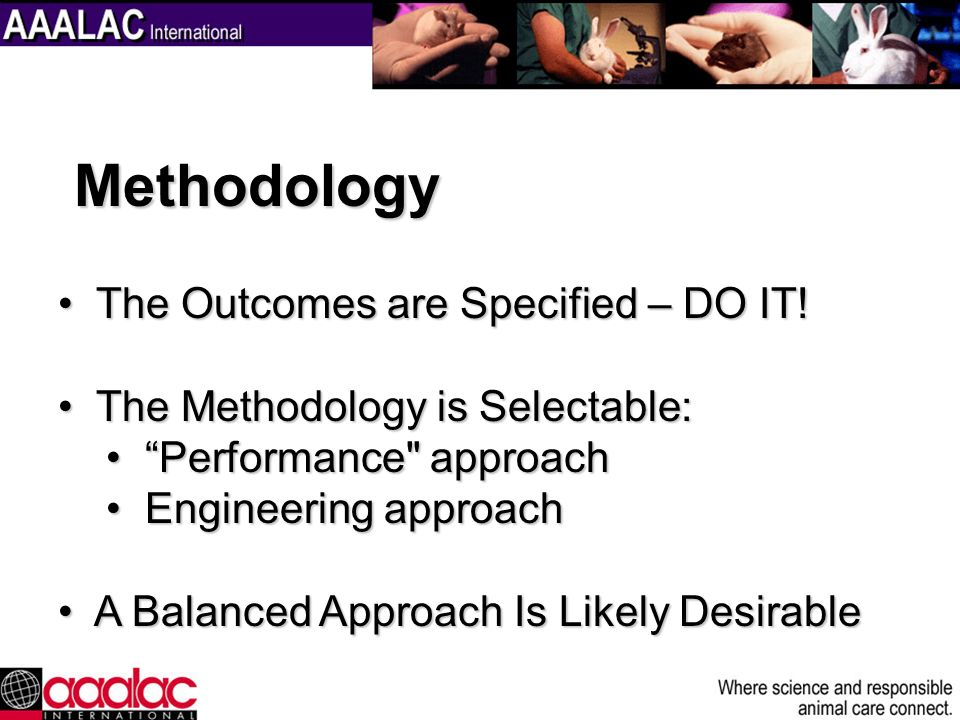 Methodology The Outcomes are Specified – DO IT!