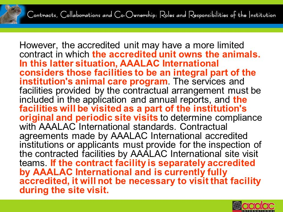 However, the accredited unit may have a more limited contract in which the accredited unit owns the animals.