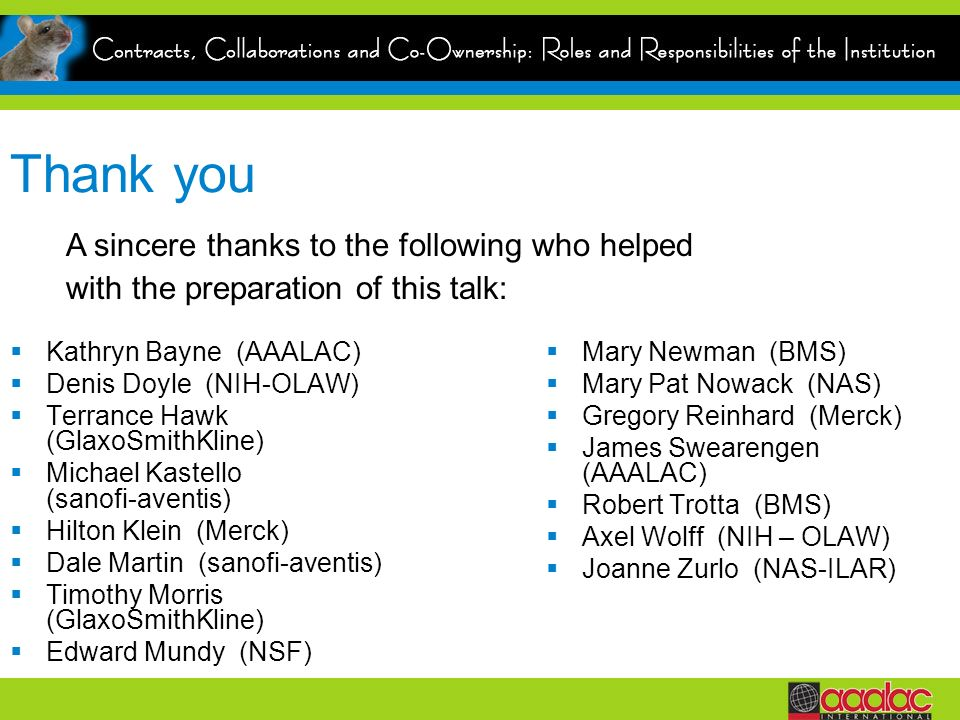 Thank you A sincere thanks to the following who helped