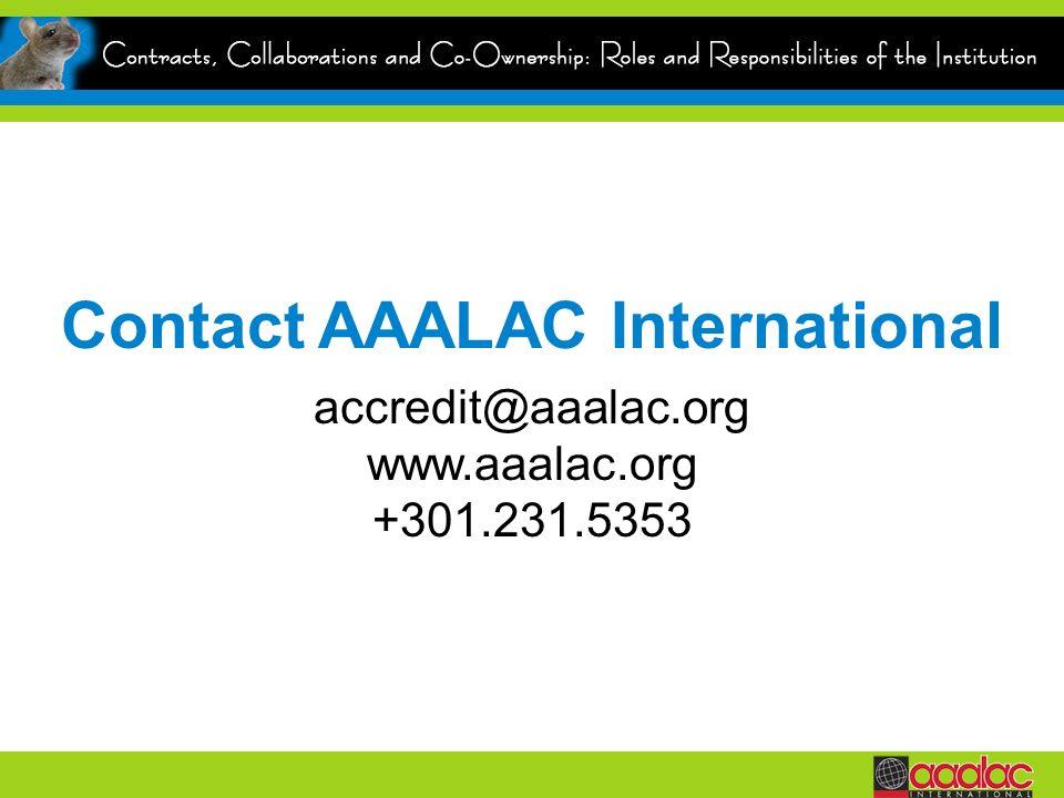 Contact AAALAC International accredit@aaalac.org www.aaalac.org +301.231.5353