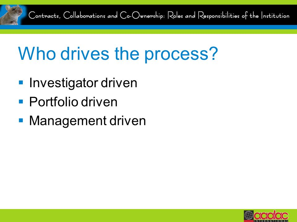 Who drives the process Investigator driven Portfolio driven