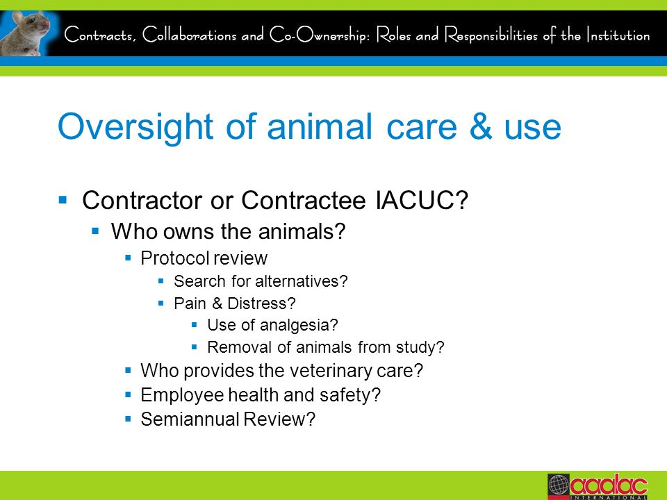 Oversight of animal care & use