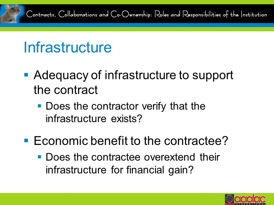 Infrastructure Adequacy of infrastructure to support the contract