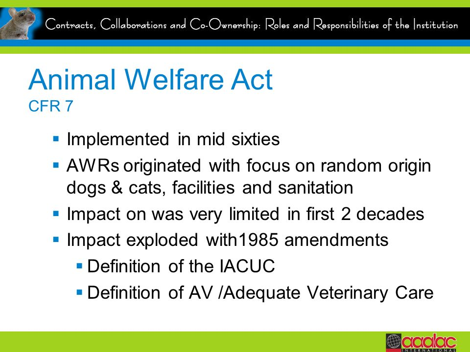 Animal Welfare Act CFR 7 Implemented in mid sixties