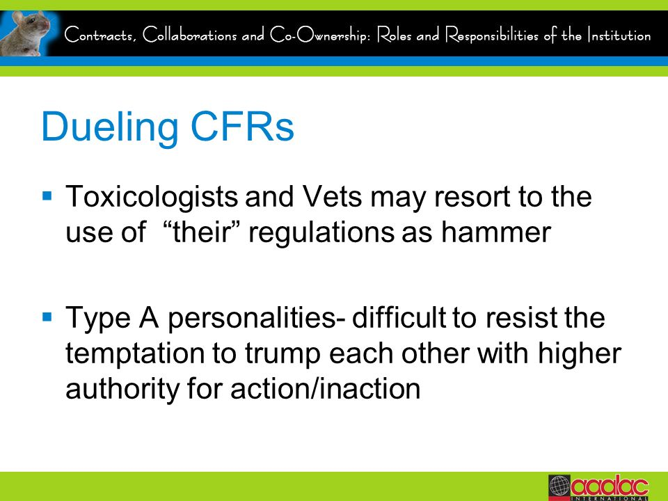 Dueling CFRs Toxicologists and Vets may resort to the use of their regulations as hammer.