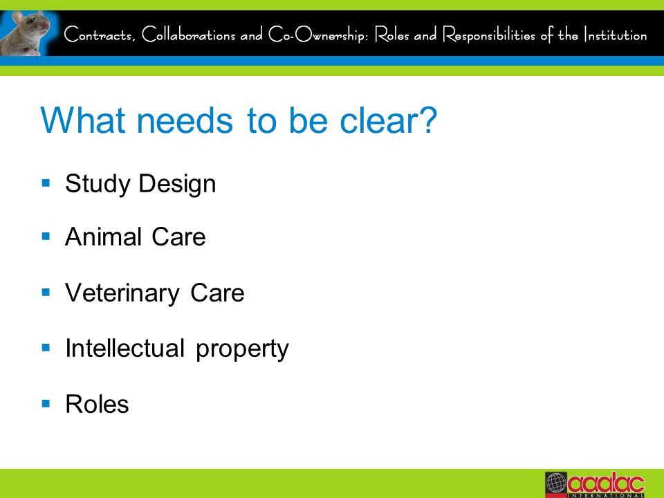 What needs to be clear Study Design Animal Care Veterinary Care