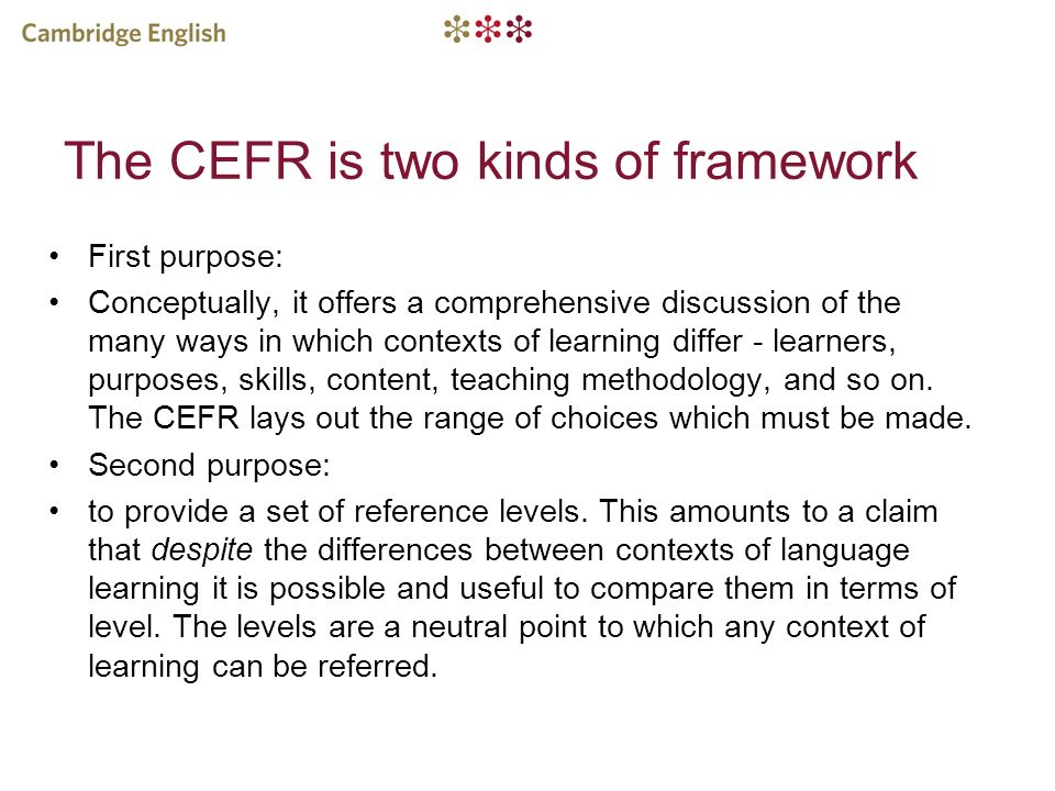 The CEFR is two kinds of framework