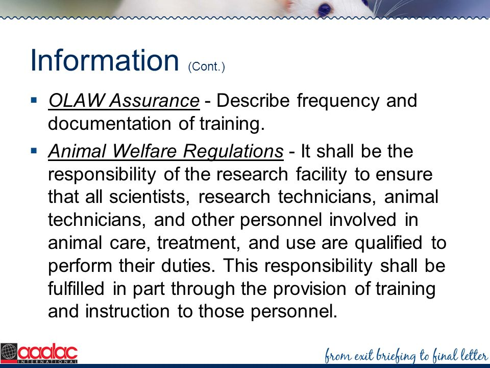 Information (Cont.) OLAW Assurance - Describe frequency and documentation of training.