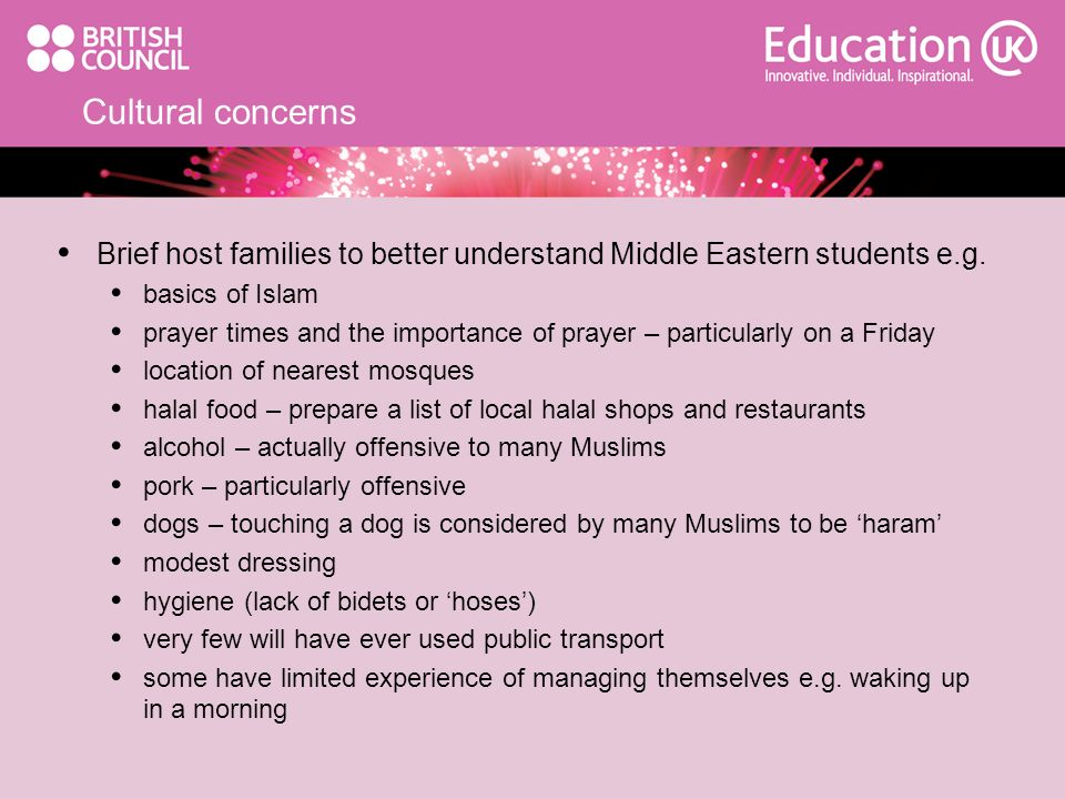 Cultural concerns Brief host families to better understand Middle Eastern students e.g. basics of Islam.