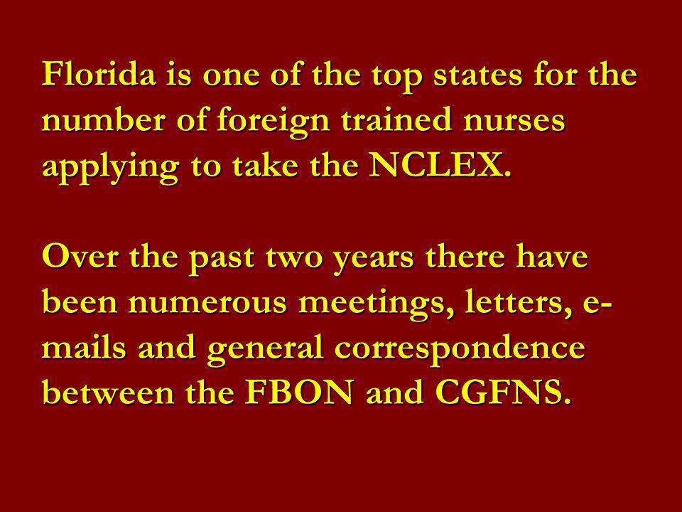 Florida is one of the top states for the number of foreign trained nurses applying to take the NCLEX.