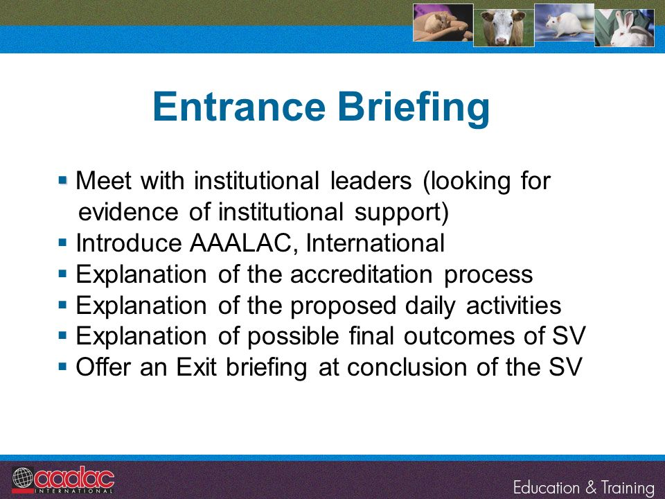 Entrance Briefing Meet with institutional leaders (looking for