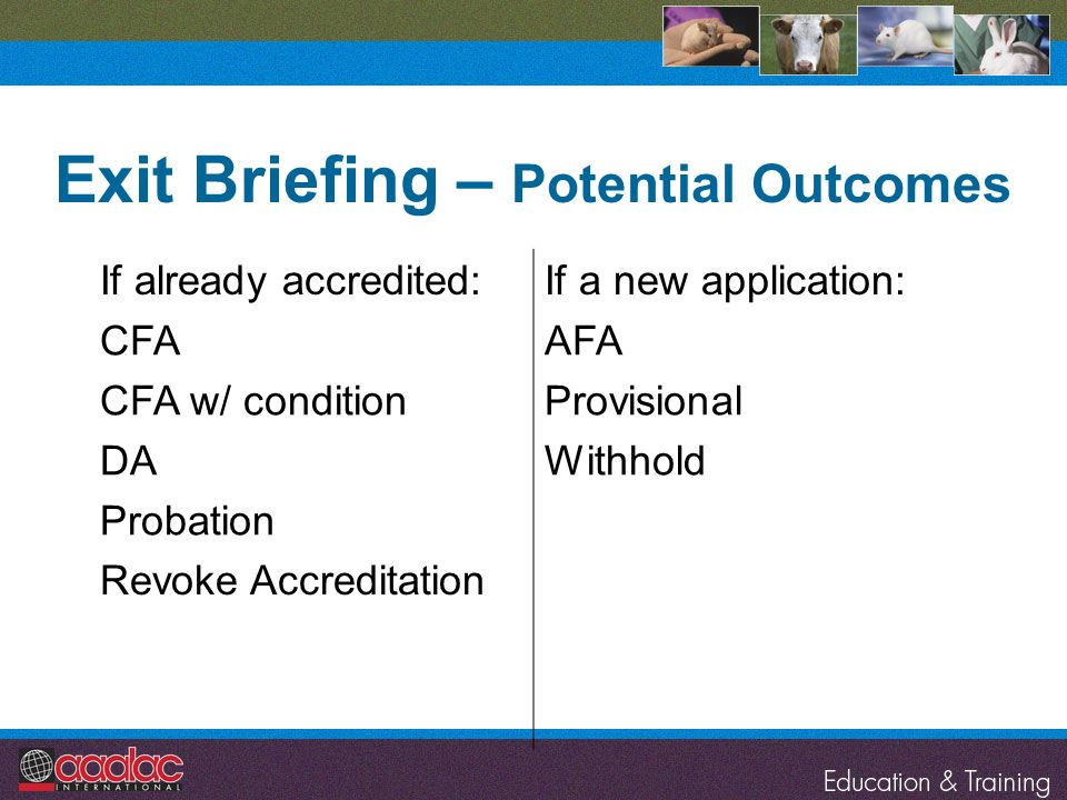 Exit Briefing – Potential Outcomes
