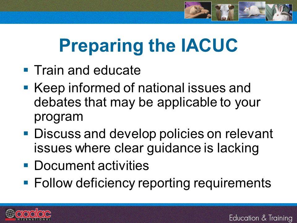 Preparing the IACUC Train and educate