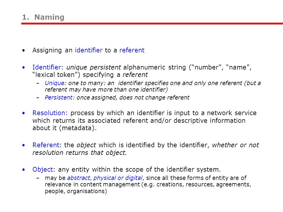 1. Naming Assigning an identifier to a referent