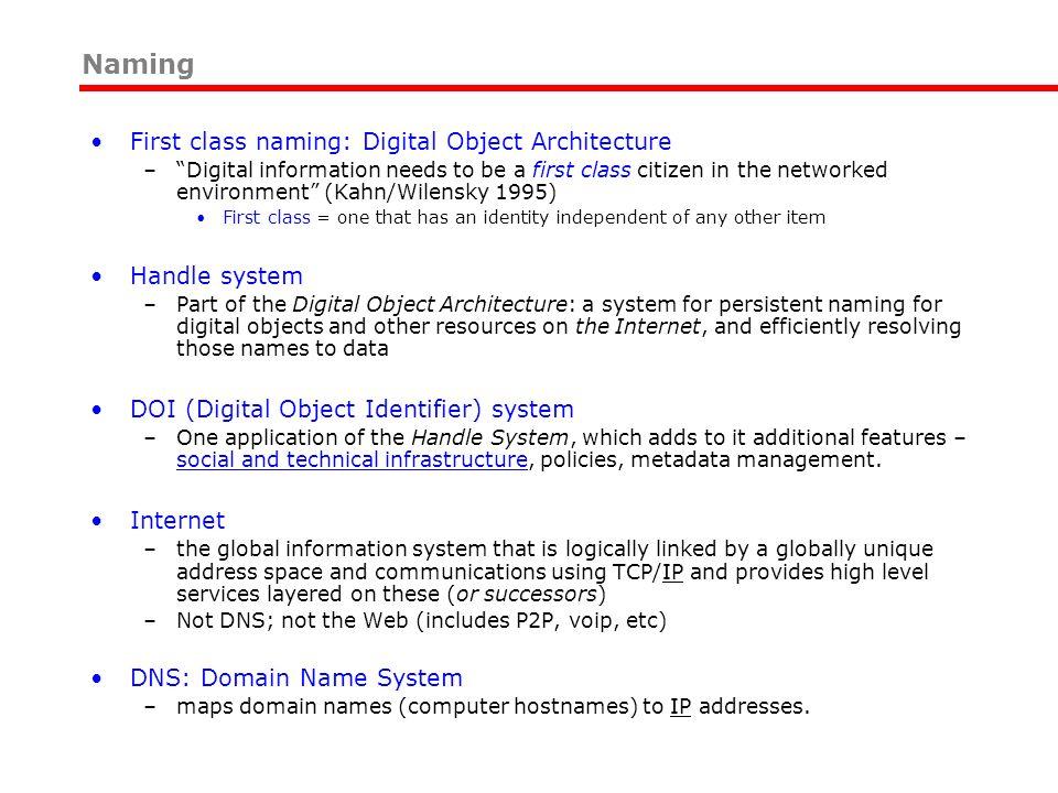 Naming First class naming: Digital Object Architecture Handle system