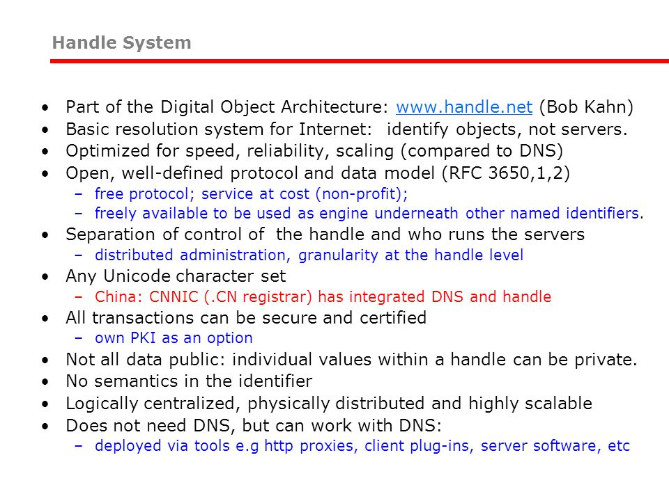 Part of the Digital Object Architecture: www.handle.net (Bob Kahn)
